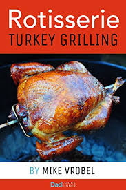turkey rotisserie rotisserie turkey 29 recipes for turkey on your grill s