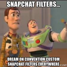 Meme Generator Custom - snapchat filters dream on convention custom snapchat filters