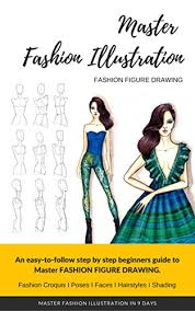amazon com master fashion sketches in 9 days even if you don u0027t