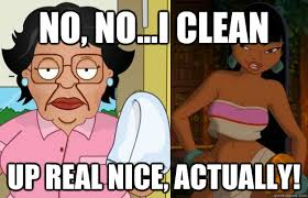 Consuela Meme - no no i clean up real nice actually consuela cleans up