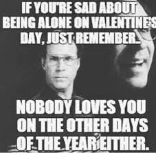 No Valentine Meme - single on valentine s day all the memes you need to see heavy