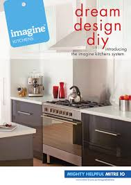 imagine kitchens catalogue by sunlite mitre 10 issuu