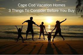 cod vacation homes 3 things to consider before you buy