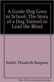 Blind Story A Guide Dog Goes To The Story Of A Dog Trained To Lead The