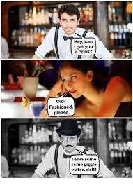 Old Fashioned Memes - dll hey can i get you a drink old fashioned please fancy some some