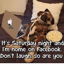 Saturday Night Meme - happy saturday memes funny saturday night meme