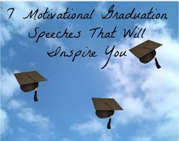 inspirational quotes for success education 7 graduation speeches that will inspire you famous motivational