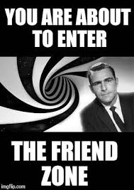 Friendzone Meme - friend zone twilight zone meme google search lolz pinterest