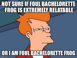 Bachelorette Meme - too close for comfort imgflip