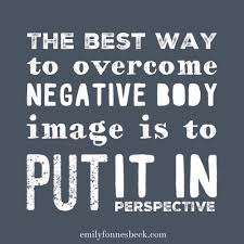 The Best Way To Put by How To Put Body Image In Perspective U2014 Emily Fonnesbeck Rd