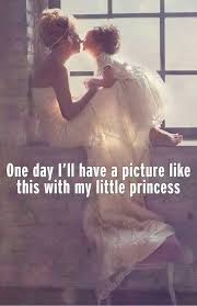 One Day I Want My One Day I U0027ll Have A Picture Like This With My Little Princess