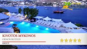 kivotos mykonos ornos hotels greece youtube