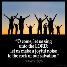 psalms 95 1 kjv o come let us sing unto the lord let us make a