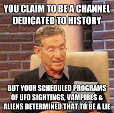 History Channel Meme - maury calls out the history channel history channel history