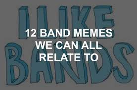 Band Memes - 12 band memes we can all relate to all punked up
