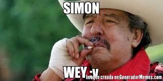 Simon Meme - simon wey v meme de ta cabron imagenes memes generadormemes