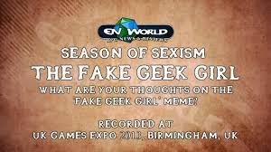 Fake Geek Girl Meme - season of sexism 2 the fake geek girl youtube
