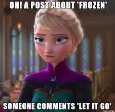 Elsa Memes - elsa is tired of your shit meme on imgur