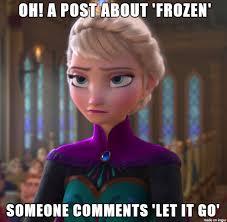 Elsa Frozen Meme - elsa is tired of your shit meme on imgur