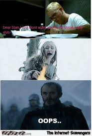 Game Of Thrones Memes Funny - dear stan funny game of thrones meme pmslweb