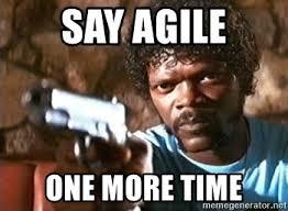 Agile Meme - say agile one more time pulp fiction meme generator