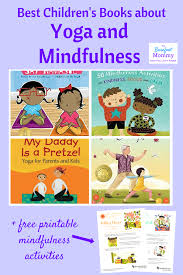 printable activities children s books yoga for kids best children s books about yoga and mindfulness