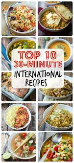 top 10 cuisines in the top 10 thirty minute international recipes 30 minute recipe