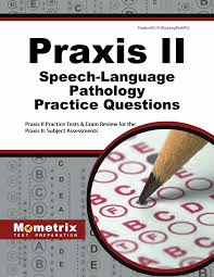 praxis ii speech language pathology practice questions praxis ii