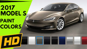 Paint Colors 2017 by 2017 Tesla Model S Paint Colors Wheels U0026 Interior Options