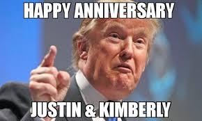 Kimberly Meme - happy anniversary justin kimberly meme donald trump 76132