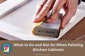 kitchen cabinets or not what to do and not do when painting kitchen cabinets
