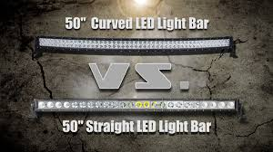Spot Or Flood Led Light Bar by 50 Inch Curved Vs 50 Inch Straight Led Light Bar Youtube