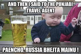 And Then I Said Meme - and then i said to punjabi travel agent paencho russia bhejta mainu