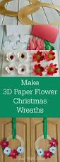 make 3d paper flower christmas wreaths time with thea
