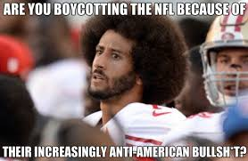Anti 49ers Meme - question are you boycotting the nfl because of their increasingly