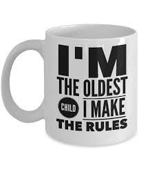 funny mug i u0027m the oldest child i make the rules eldest mug tea