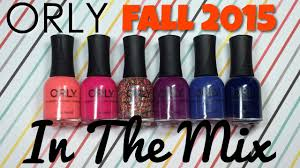 orly fall 2015 in the mix collection nail polish pursuit youtube
