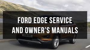download ford edge service and owner u0027s manual free youtube