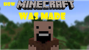 how minecraft was made a creative machinima