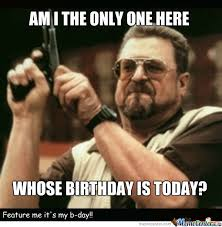 Its My Birthday Meme - it s my birthday by recyclebin meme center