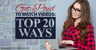 top 20 methods to get paid to watch videos online