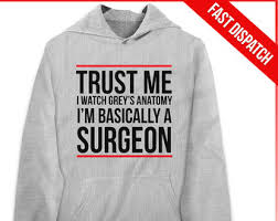 grey u0027s anatomy sweatshirt fast dispatch trust me i