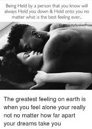 Feeling Down Meme - being held by a person that you know will always hold you down