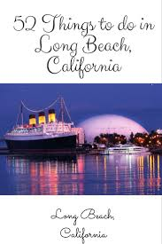 best 25 long beach ideas on pinterest california pictures