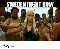 Sweden Meme - sweden right now ragnar meme on me me