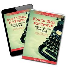 how to blog for profit without selling your soul elite blog