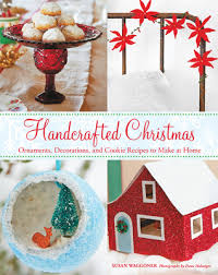 handcrafted ornaments decorations and cookie recipes to