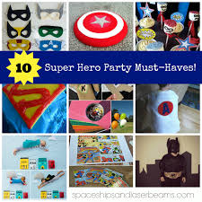 10 superhero party must haves spaceships and laser beams