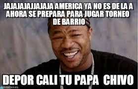 Memes De La America - jajajajajjajaja america ya no es de la a ahora se on memegen