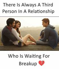 Breakup Memes - dopl3r com memes there is always a third person in a